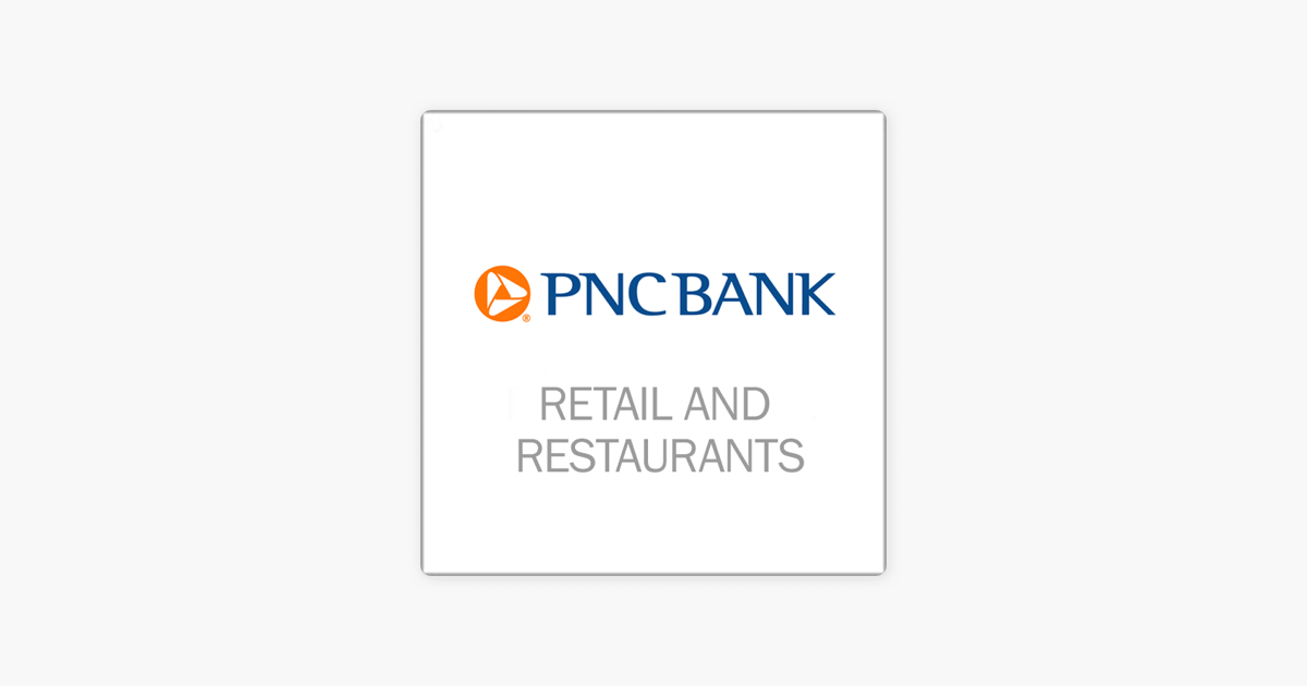 PNC Bank Retail and Restaurants on Apple Podcasts