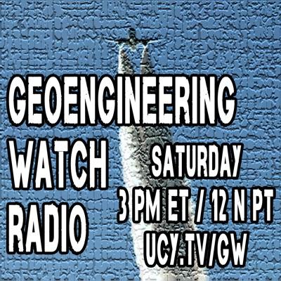 Geoengineering Watch Radio – Geoengineering Watch
