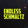 Endless Schmaltz artwork
