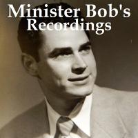 Minister Bob's Recordings podcast