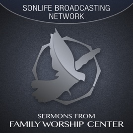 Family Worship Center - Sonlife Broadcasting Network on Apple Podcasts