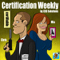 Certification Weekly by CED Solutions - Produced by Tech Jives - 'For All Your IT Certification Needs!'