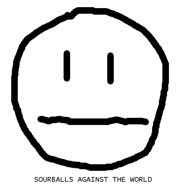Sourballs Against the World