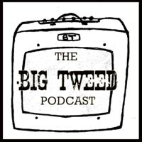 BigTweed.com podcast