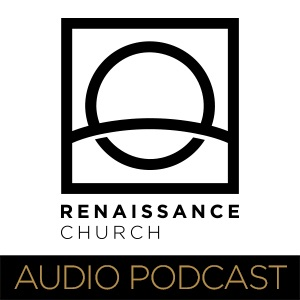 Renaissance Church Weekend Messages