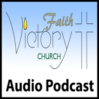 Faith Victory Church Audio Podcast