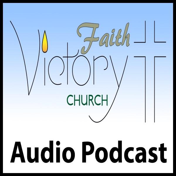 Faith Victory Church Audio Podcast