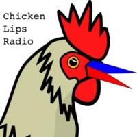 Chicken Lips Radio podcast