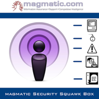 Magmatic Security Squawk Box - Podcast podcast