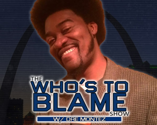 Dre Montez And The Who's To Blame Show on CBS Sports 920AM
