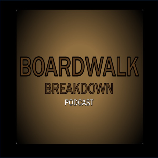 Boardwalk Breakdown podcast
