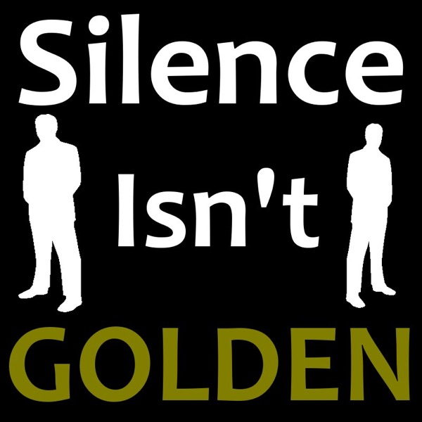 Silence Isn't Golden