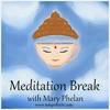 Meditation Break with Mary Phelan artwork