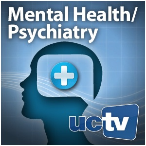 Mental Health and Psychiatry (Audio):UCTV