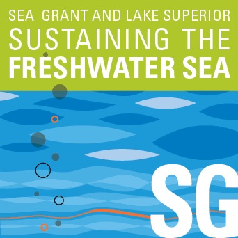 Sea Grant and Lake Superior: Sustaining the Freshwater Sea