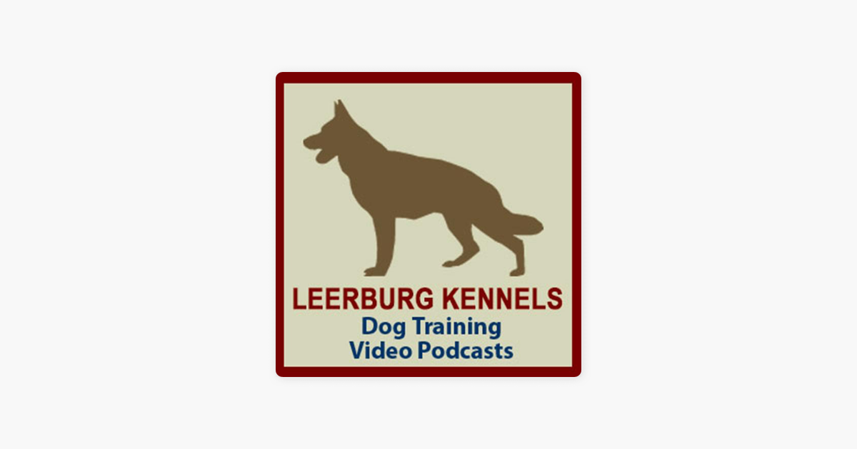 Leerburg Dog Training Video Podcast on Apple Podcasts