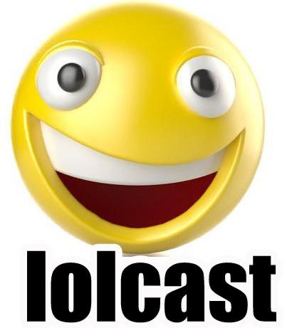 Lolcast
