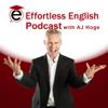 Effortless English Podcast   Learn English with AJ Hoge - AJ Hoge