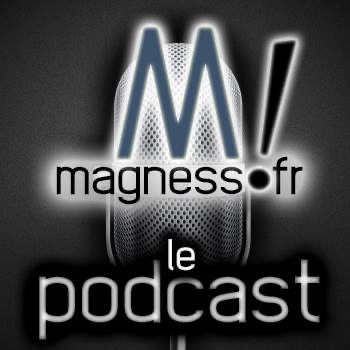 Magness le podcast
