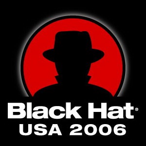 Black Hat Briefings, Las Vegas 2006 [Audio] Presentations from the security conference