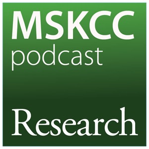 Research Podcast   Memorial Sloan Kettering Cancer Center