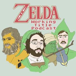 Zelda Working Title Podcast
