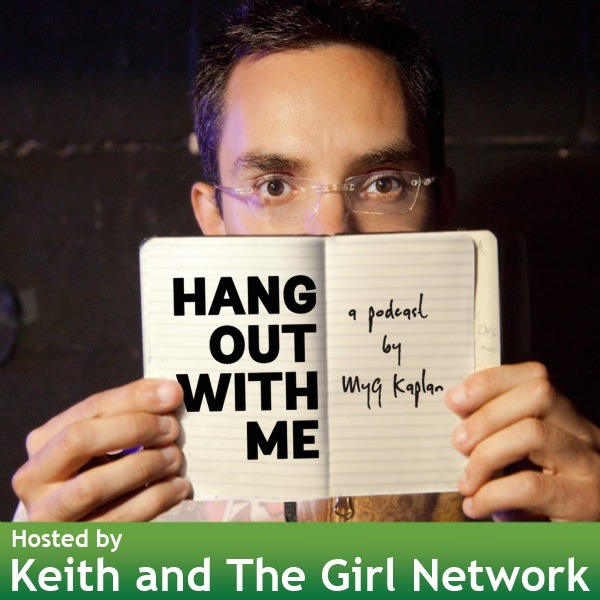 Hang Out With Me (A Myq Kaplan Podcast)