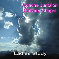 Apache Junction Calvary Chapel Ladies Study podcast