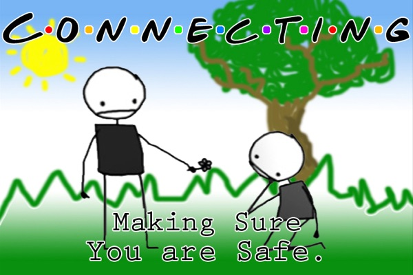 Connecting: Making Sure you are Safe