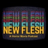 The New Flesh Horror Movies Podcast