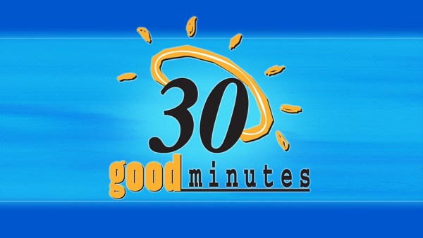 30 Good Minutes Episodes Podcast