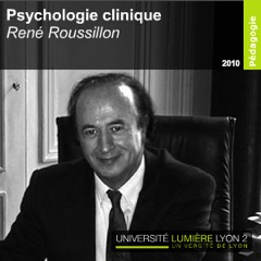 Enseignement Psychologie Clinique - René Roussillon