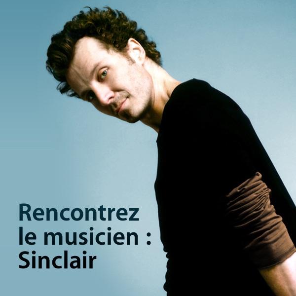 Rencontrez le musicien : Sinclair