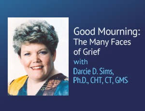 Cover image of Good Mourning: The Many Faces of Grief – Darcie D. Sims, Ph.D., CHT, CT, GMS