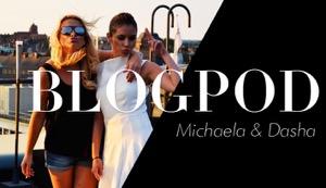 Michaela Forni och Dasha Girine, Blogpods