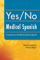 Yes/No Medical Spanish: A Comprehensive Handbook of Clinical Spanish Podcast Collection