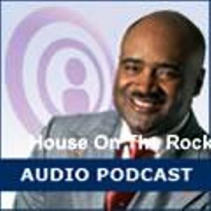 Best Episodes of House On The Rock - Audio Podcasts