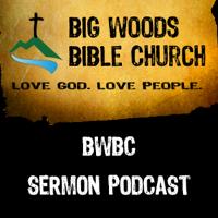 Big Woods Bible Church podcast