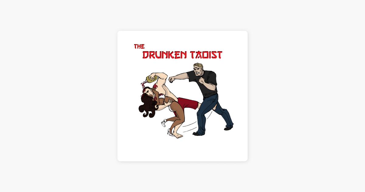 The Drunken Taoist Podcast on Apple Podcasts