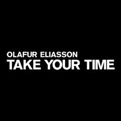 Take your time: Olafur Eliasson - MoMA Video