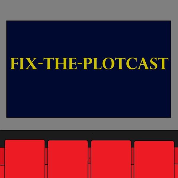 Fix the Plotcast