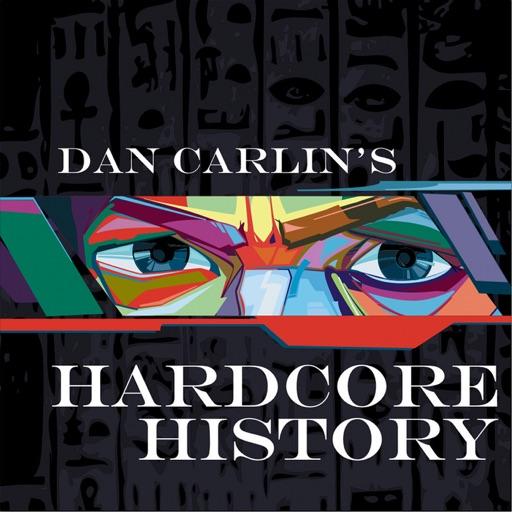 Cover image of Dan Carlin's Hardcore History