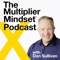 The Multiplier Mindset® Podcast with Dan Sullivan