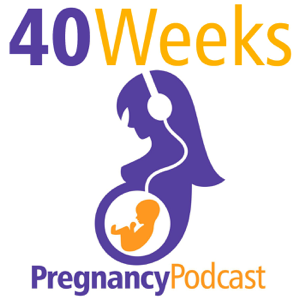40 Weeks Pregnancy Podcast