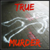 True Murder: The Most Shocking Killers in True Crime History and the Authors That Have Written About Them - True Murder