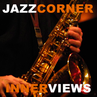 Jazzcorner.com Innerviews podcast