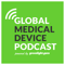 Global Medical Device Podcast powered by greenlight.guru