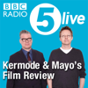 Kermode and Mayo's Film Review - BBC Radio 5 live