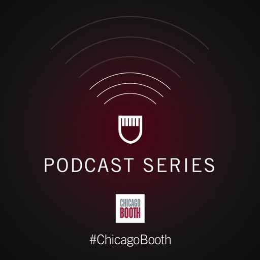 Cover image of University of Chicago Booth School of Business Podcast Series