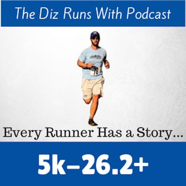 Diz Runs Radio: Running, Life, & Everything In Between